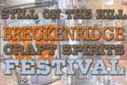 Head for the Hills and Get to the Breckenridge Craft Spirits Festival, Oct. 23-25